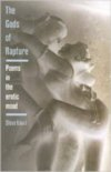 The Gods of Rapture: Poems in the Erotic Mood By Steve Kowit