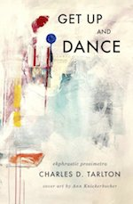 Front Cover of Get Up and Dance, by Charles D. Tarlton